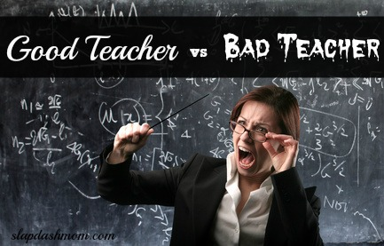 Good Teacher VS Bad Teacher