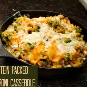 Protein Packed Macaroni Casserole