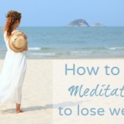 How to Use Meditation to Lose Weight