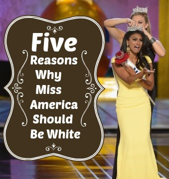 5 Reasons Why Miss America Should Be White