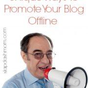 Ways to Promote Your Blog Offline