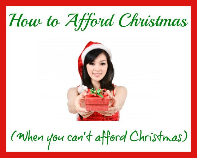 How to Afford Christmas When You Can't Afford Christmas