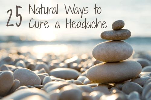 25 Ways to Cure a Headache
