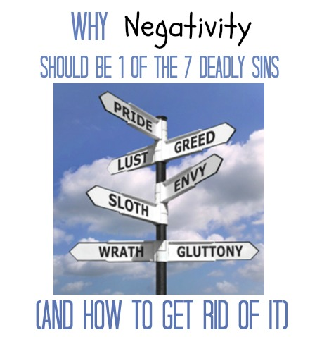 Why Negativity Should Be 1 of the 7 Deadly Sins (And How to Get Rid of It)