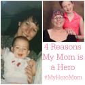Reasons My Mom is a Hero