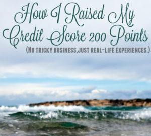 How I Raised My Credit Score by 200 Points