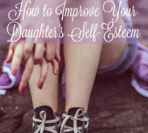 Improving Your Teen Daughter's Self-Esteem