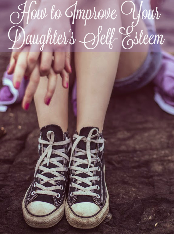 Improving Your Teen Daughters Self Esteem
