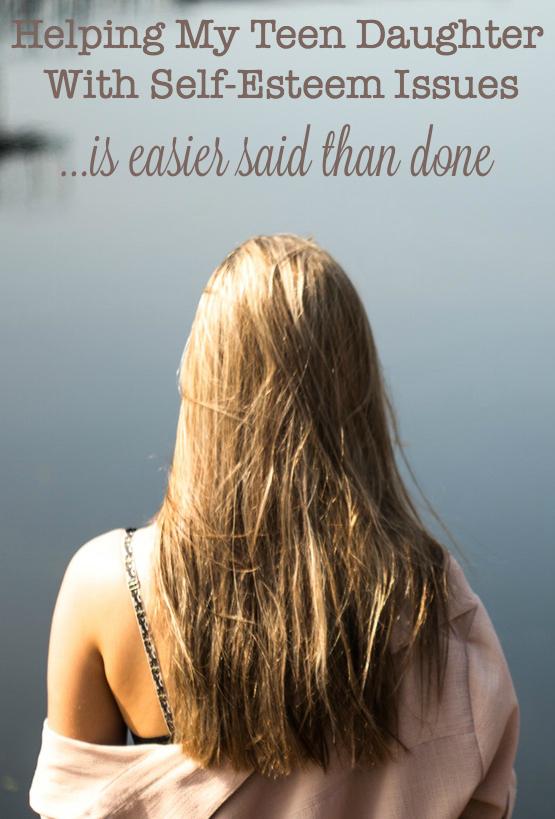 Improving Your Teen Daughters Self Esteem