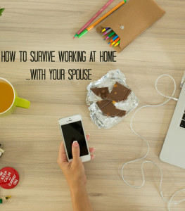 How to Survive Working at Home With Your Spouse
