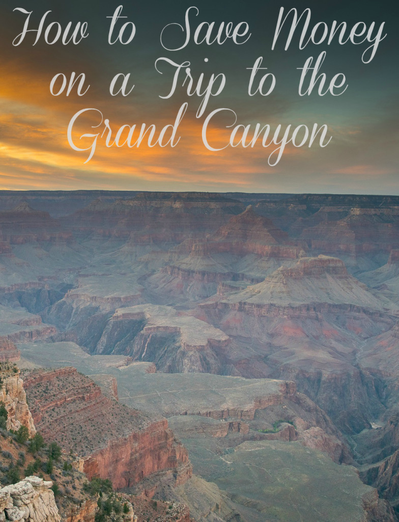 How to Save Money on a Trip to the Grand Canyon