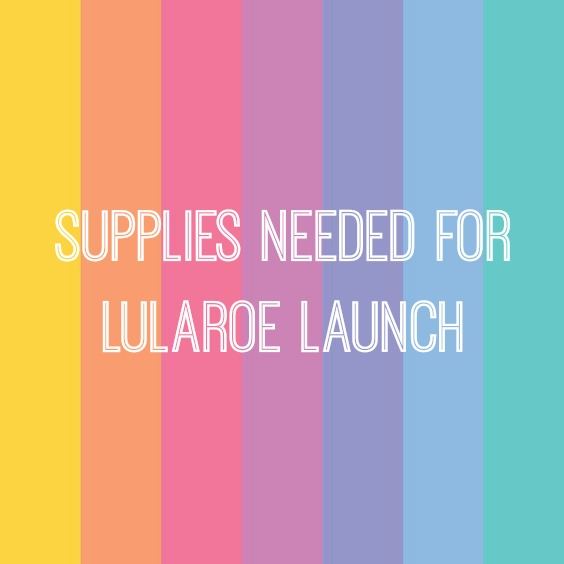 Supplies Needed for LuLaRoe Launch