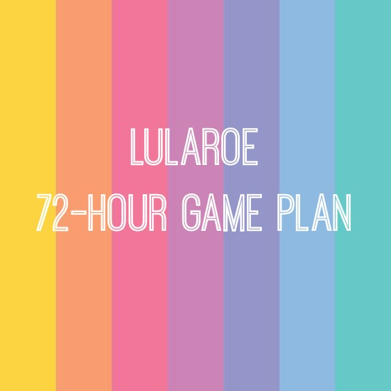 lularoe 72-Hour Game Plan