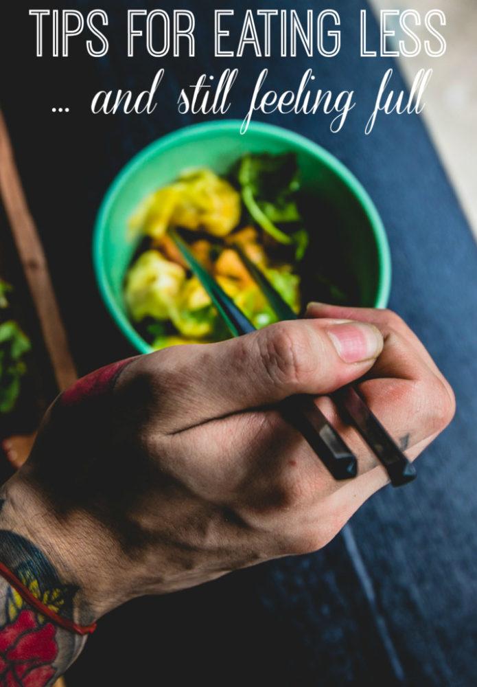 Tips for Eating Less and Feeling Full