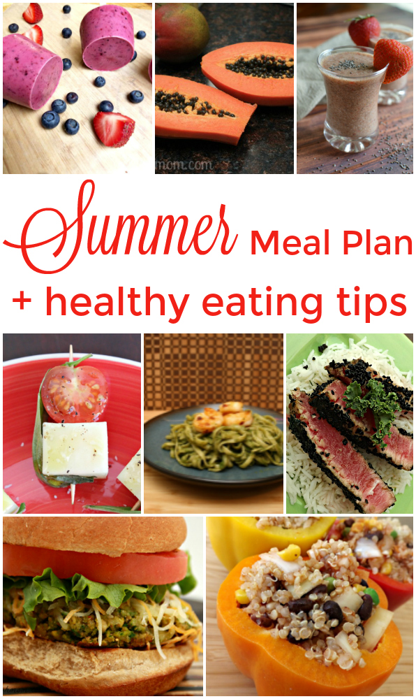 7 Day Summer Meal Plan + 7 Healthy Eating Tips