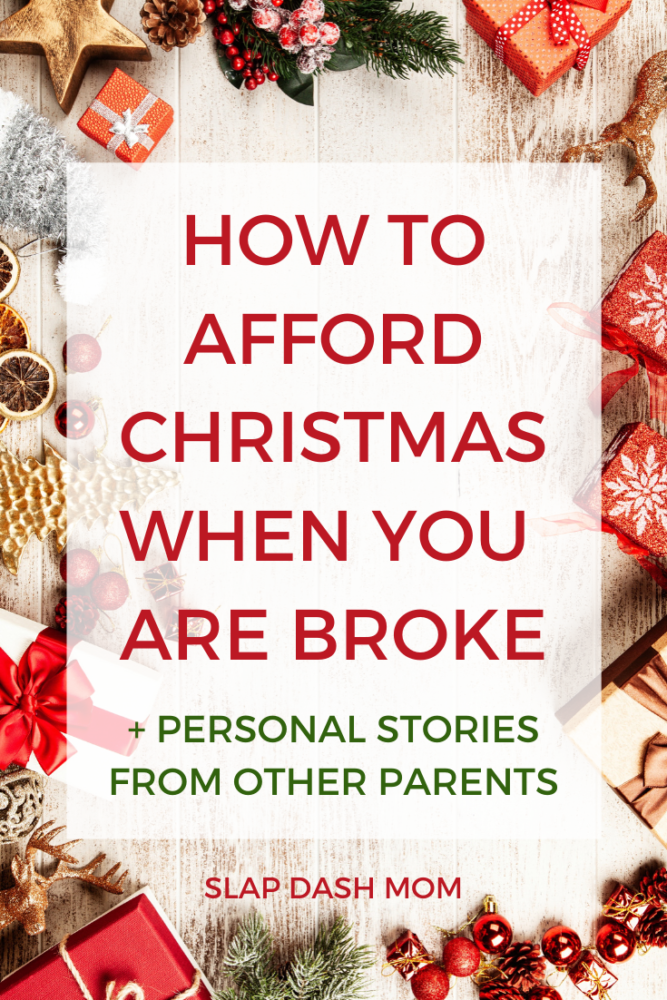 The holidays are supposed to be a time of joy, but we you are broke it can be rather stressful! Learn how to afford Christmas on a budget and get inspiration from other parents who are struggling with the same thing!