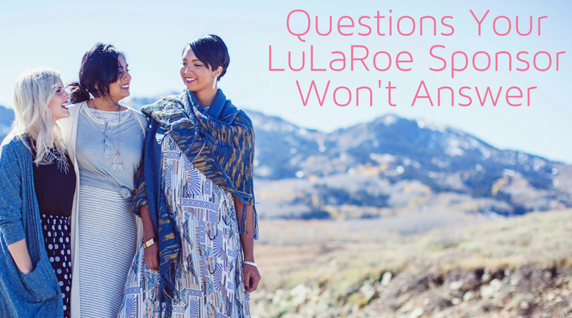 Questions Your LuLaRoe Sponsor Won't Answer