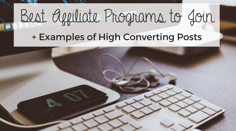 Best Affiliate Programs to Join + High Converting Post Examples
