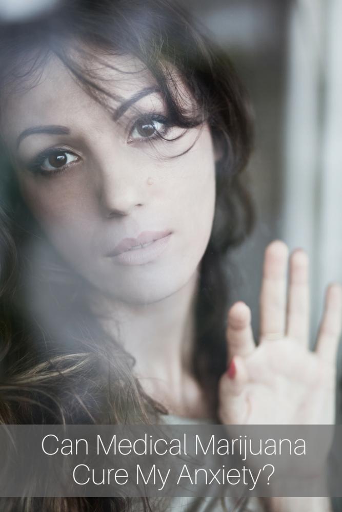 Can Medical Marijuana Cure My Anxiety?