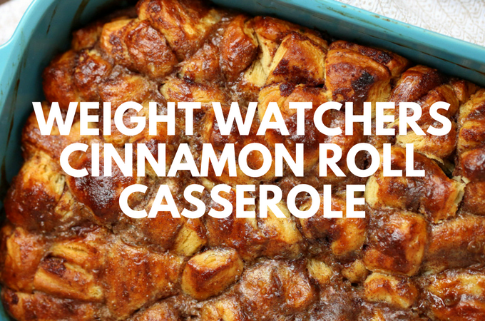 Weight Watchers Cinnamon Roll Casserole – 6 SmartPoints FREESTYLE