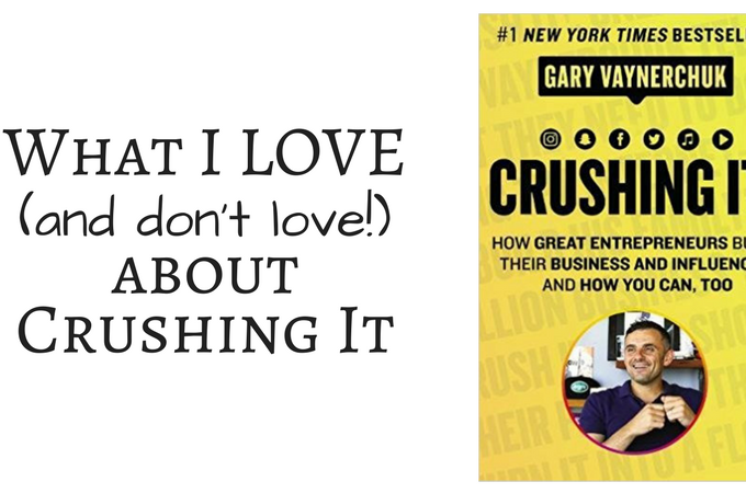 My Honest Review of Crushing It by Gary Vaynerchuk