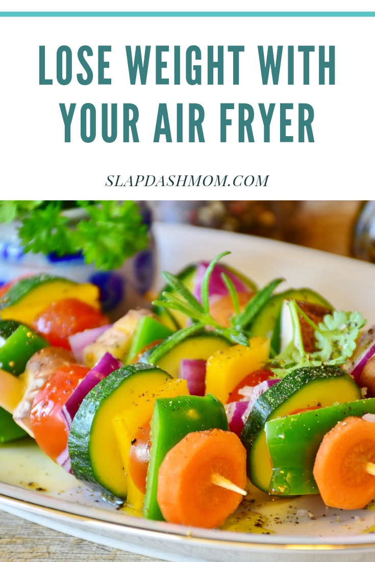 Lose Weight with your Air Fryer